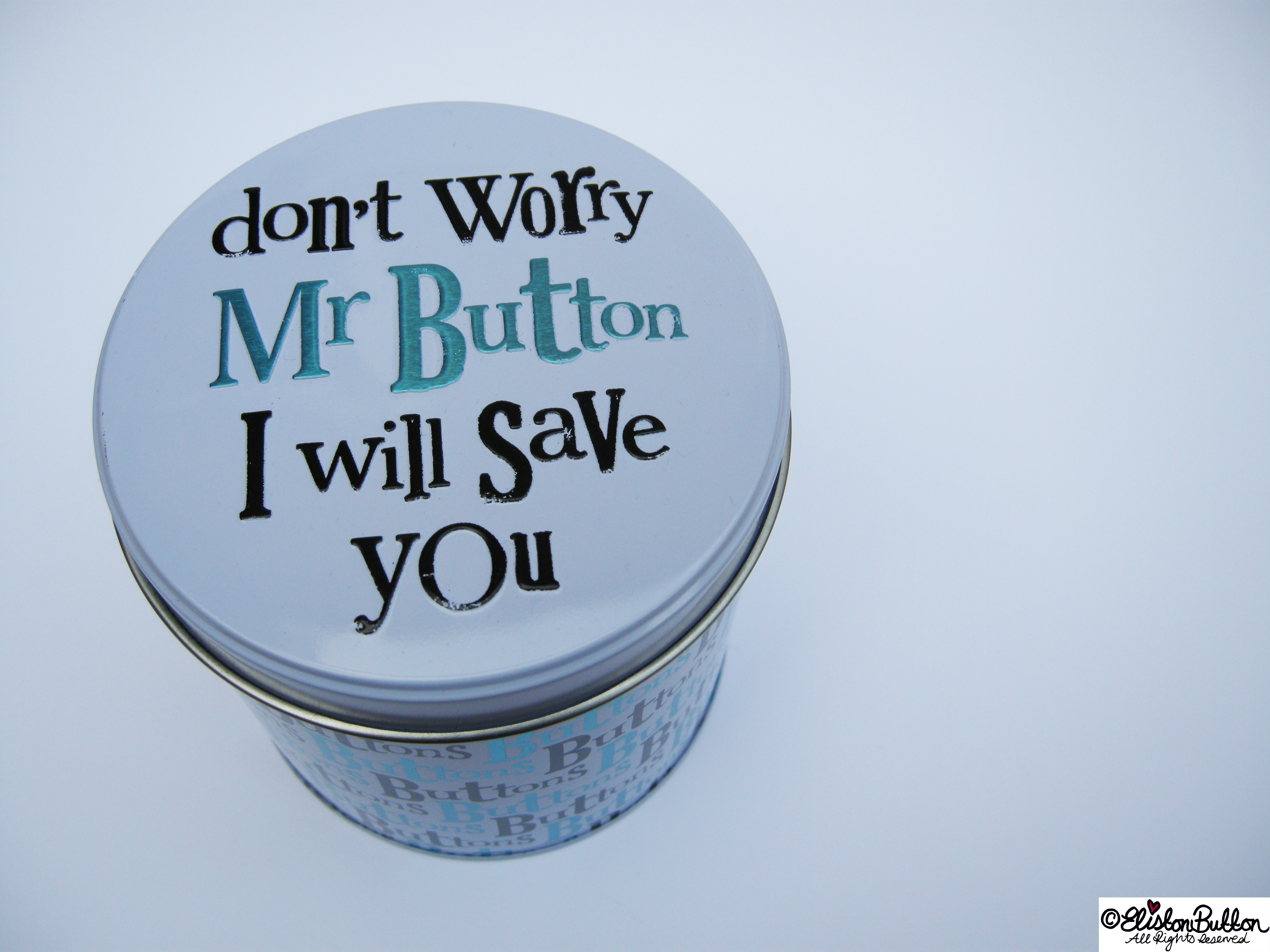 Don't Worry Mr Button I Will Save You Button Tin by The Bright Side - Lid View - Don't Worry Mr Button I Will Save You at www.elistonbutton.com - Eliston Button - That Crafty Kid – Art, Design, Craft & Adventure.