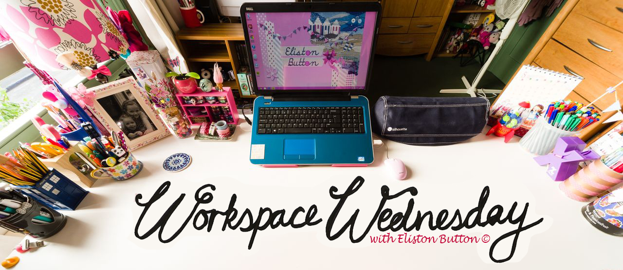 'Workspace Wednesday' at www.elistonbutton.com - Eliston Button - That Crafty Kid