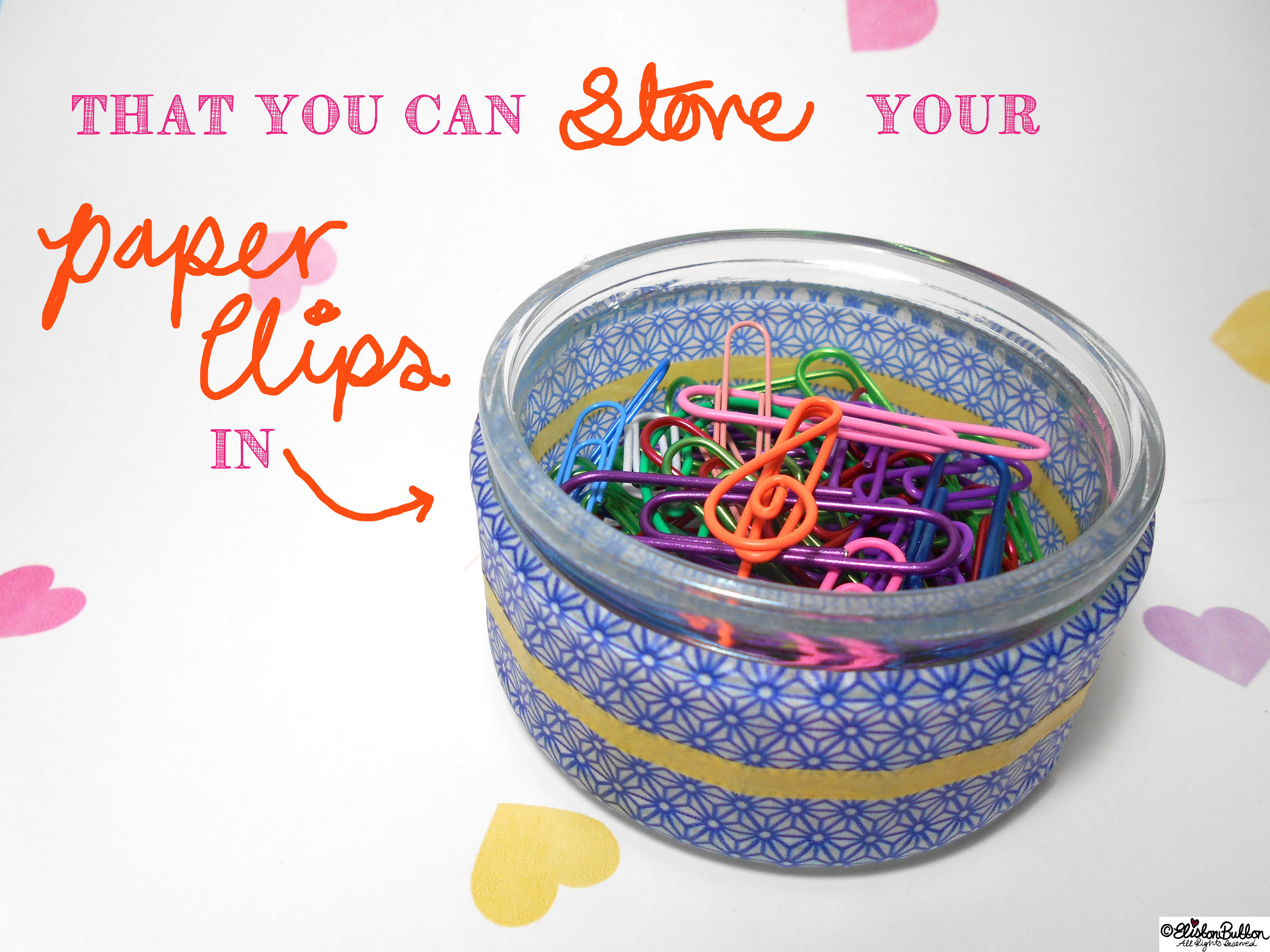 Washi Tape Covered Paper Clip Pot - Tutorial Tuesday - Washi Tape Pen Pots at www.elistonbutton.com - Eliston Button - That Crafty Kid – Art, Design, Craft & Adventure.