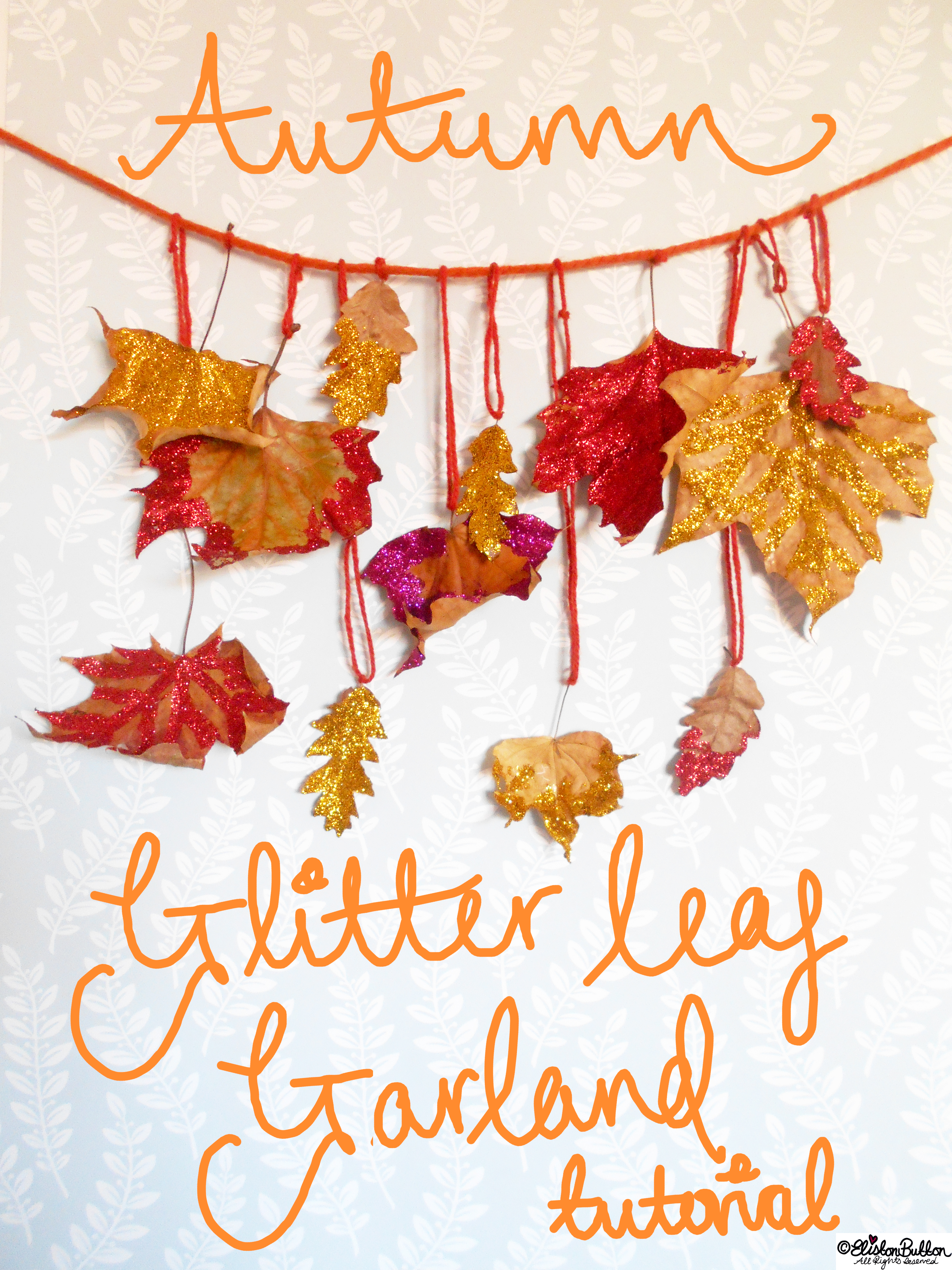 Autumn Glitter Leaf Garland Tutorial - Tutorial Tuesday – Autumn Glitter Leaf Garland at www.elistonbutton.com - Eliston Button - That Crafty Kid – Art, Design, Craft & Adventure.