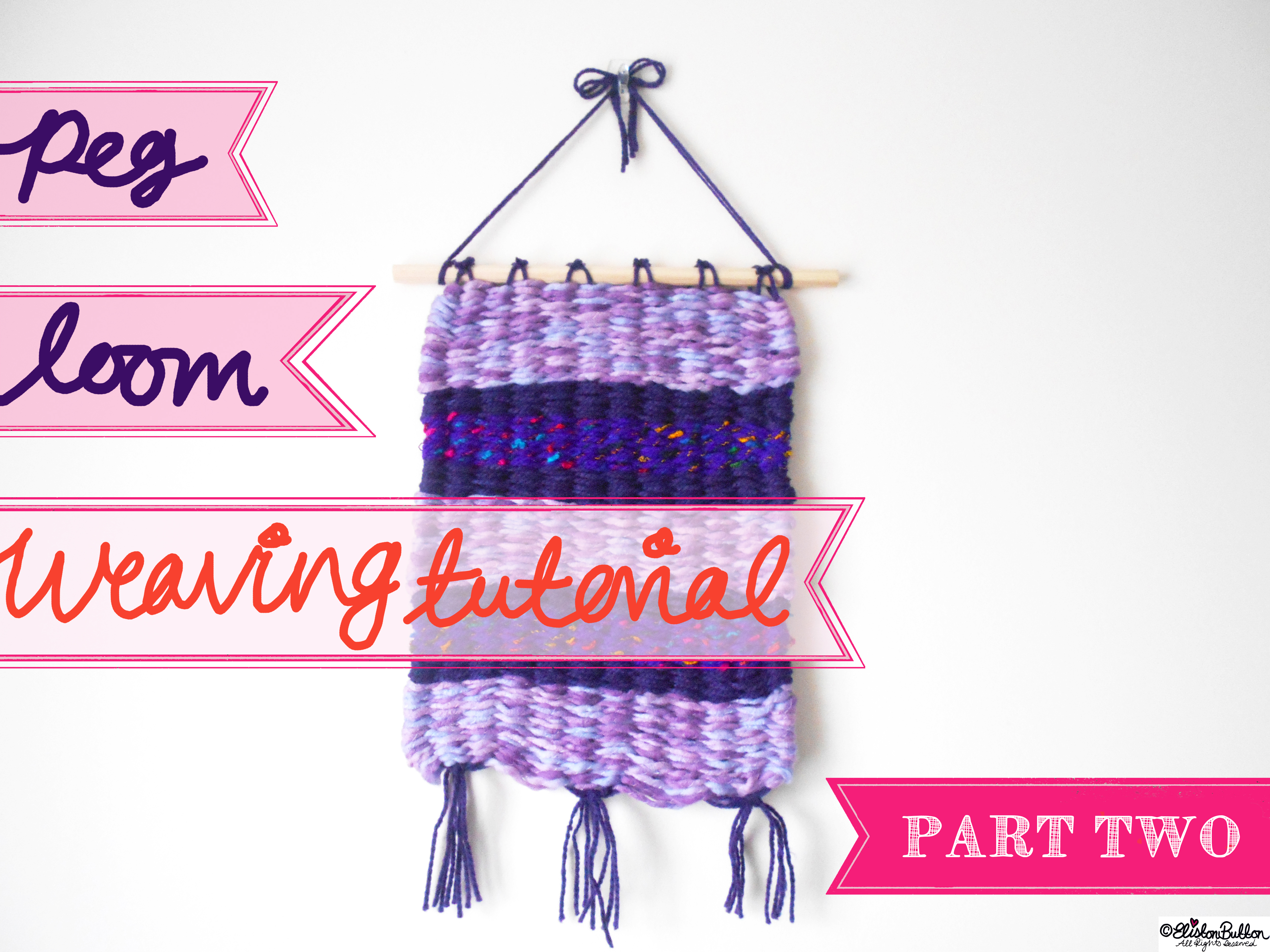Peg Loom Weaving Tutorial Title. - Tutorial Tuesday - Peg Loom Weaving - Part Two at www.elistonbutton.com - Eliston Button - That Crafty Kid – Art, Design, Craft & Adventure.