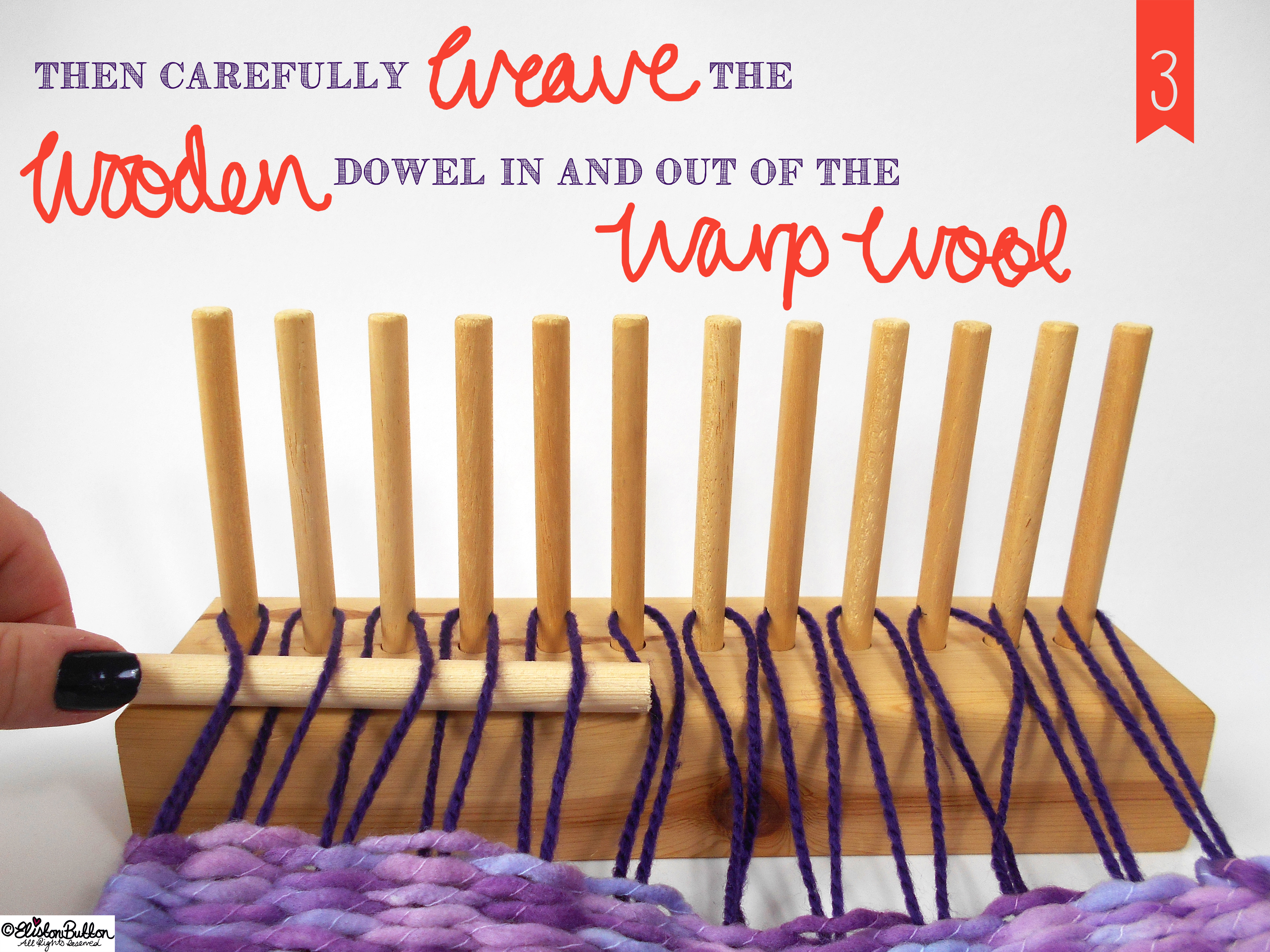 Weave Dowel in and out of the Warp Threads. - Tutorial Tuesday - Peg Loom Weaving - Part Two at www.elistonbutton.com - Eliston Button - That Crafty Kid – Art, Design, Craft & Adventure.