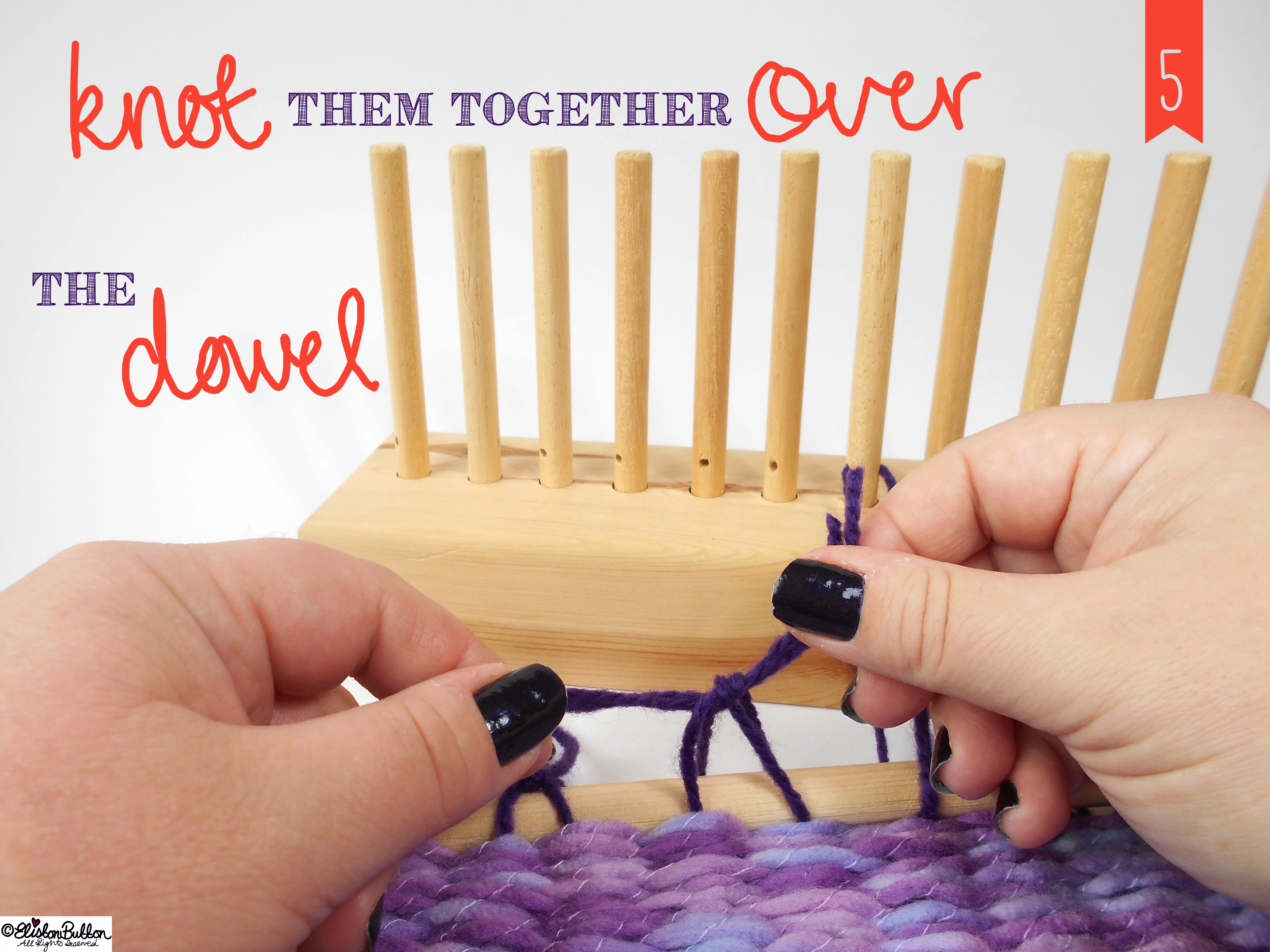 Knot them Together over the Dowel. - Tutorial Tuesday - Peg Loom Weaving - Part Two at www.elistonbutton.com - Eliston Button - That Crafty Kid – Art, Design, Craft & Adventure.