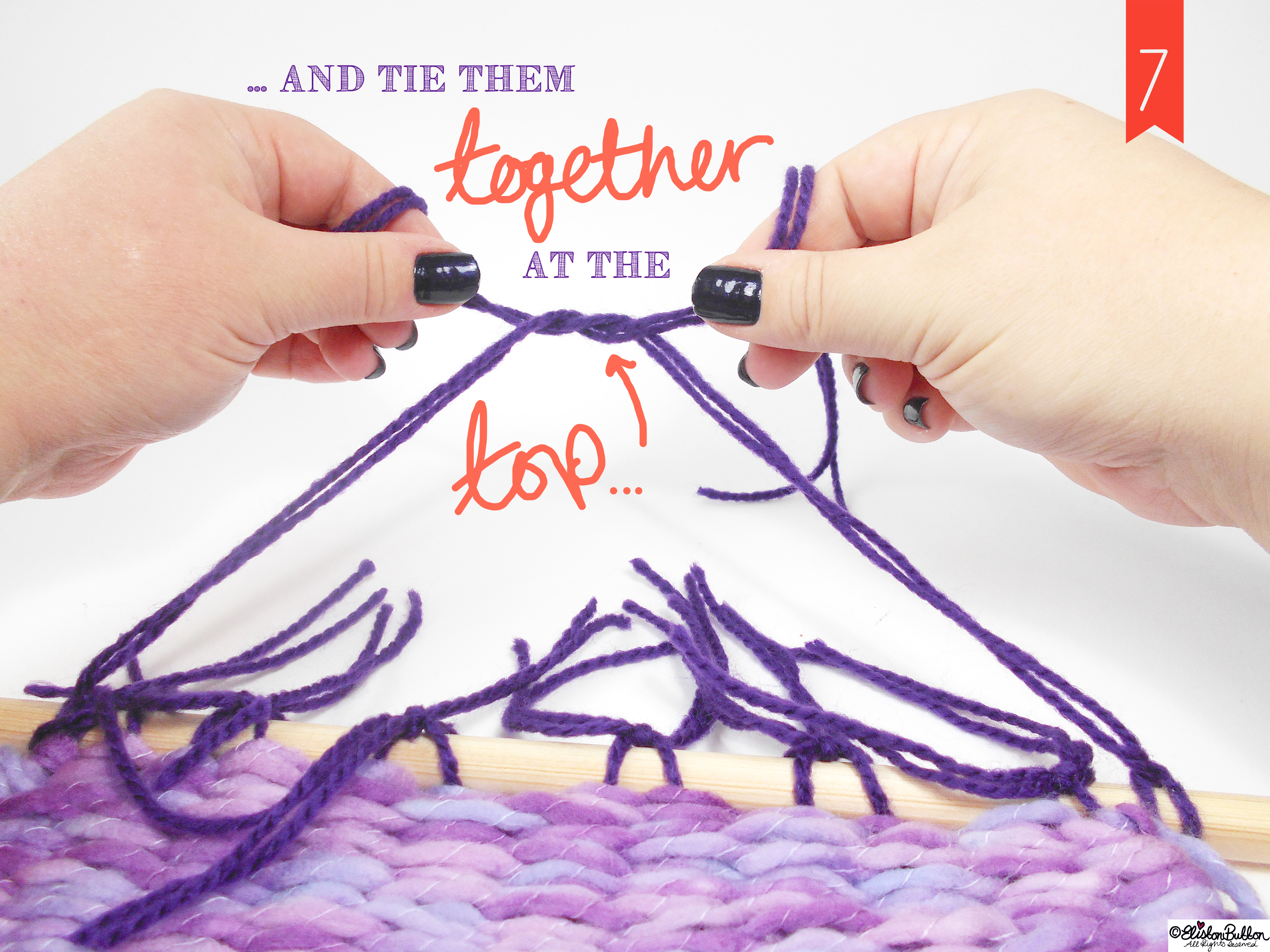 Tie Together at the Top. - Tutorial Tuesday - Peg Loom Weaving - Part Two at www.elistonbutton.com - Eliston Button - That Crafty Kid – Art, Design, Craft & Adventure.