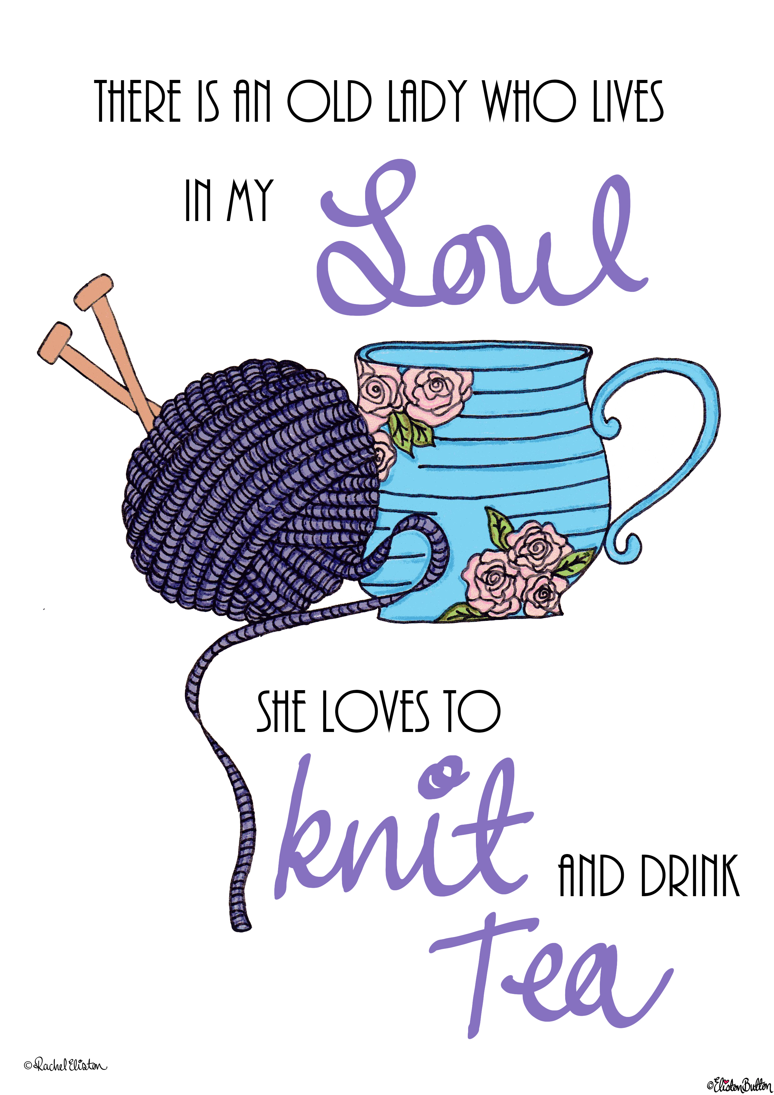 Knit and Drink Tea Typographic Quote Illustration Wall Art Print  with Written Copyright - Create 28 - No. 22 & 23 - Typographic Quote Illustrations at www.elistonbutton.com - Eliston Button - That Crafty Kid – Art, Design, Craft & Adventure.