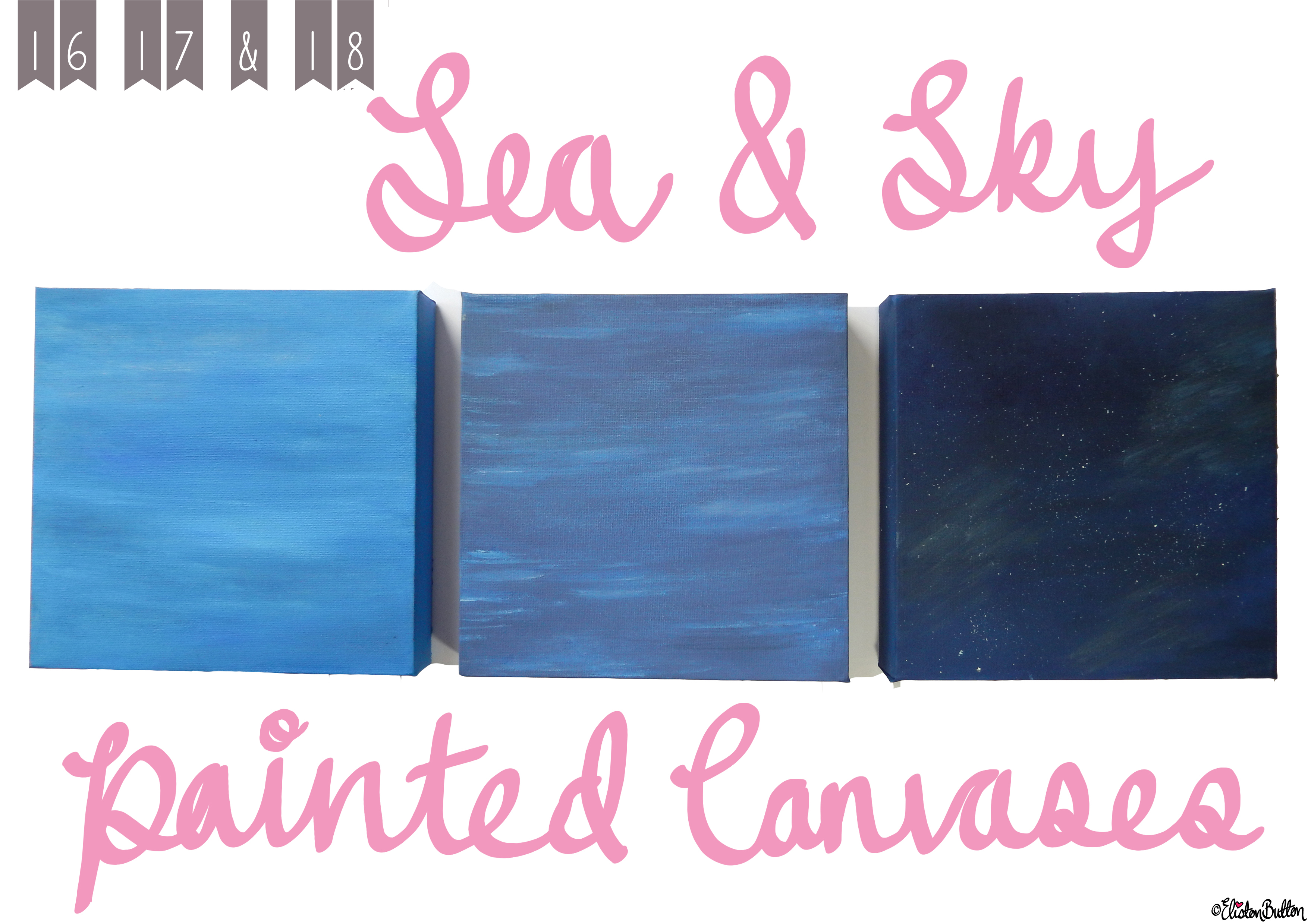 Sky and Water Painted Canvases Title Banner 1 - Create 28 - No. 16, 17 & 18 - Sea and Sky Painted Canvases at www.elistonbutton.com - Eliston Button - That Crafty Kid – Art, Design, Craft & Adventure.