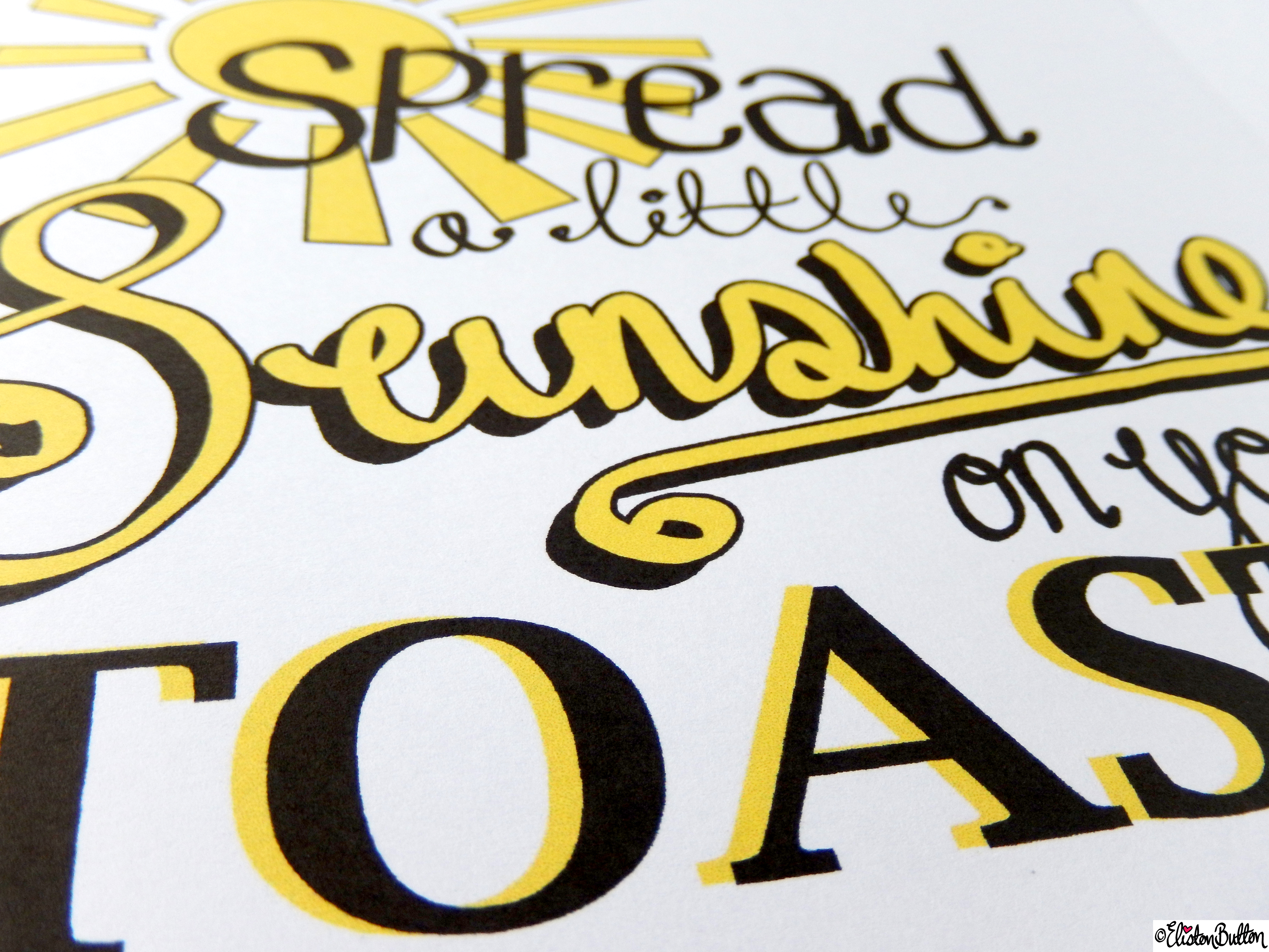 Spread a Little Sunshine Typographic Quote Illustration Wall Art Print (1) - Create 28 - No. 22 & 23 - Typographic Quote Illustrations at www.elistonbutton.com - Eliston Button - That Crafty Kid – Art, Design, Craft & Adventure.