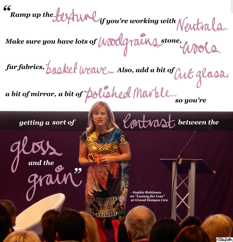 Sophie Robinson on Luxury for Less at Grand Designs Live Quote - Grand Designs Live 2015 - Part One at www.elistonbutton.com - Eliston Button - That Crafty Kid – Art, Design, Craft & Adventure.