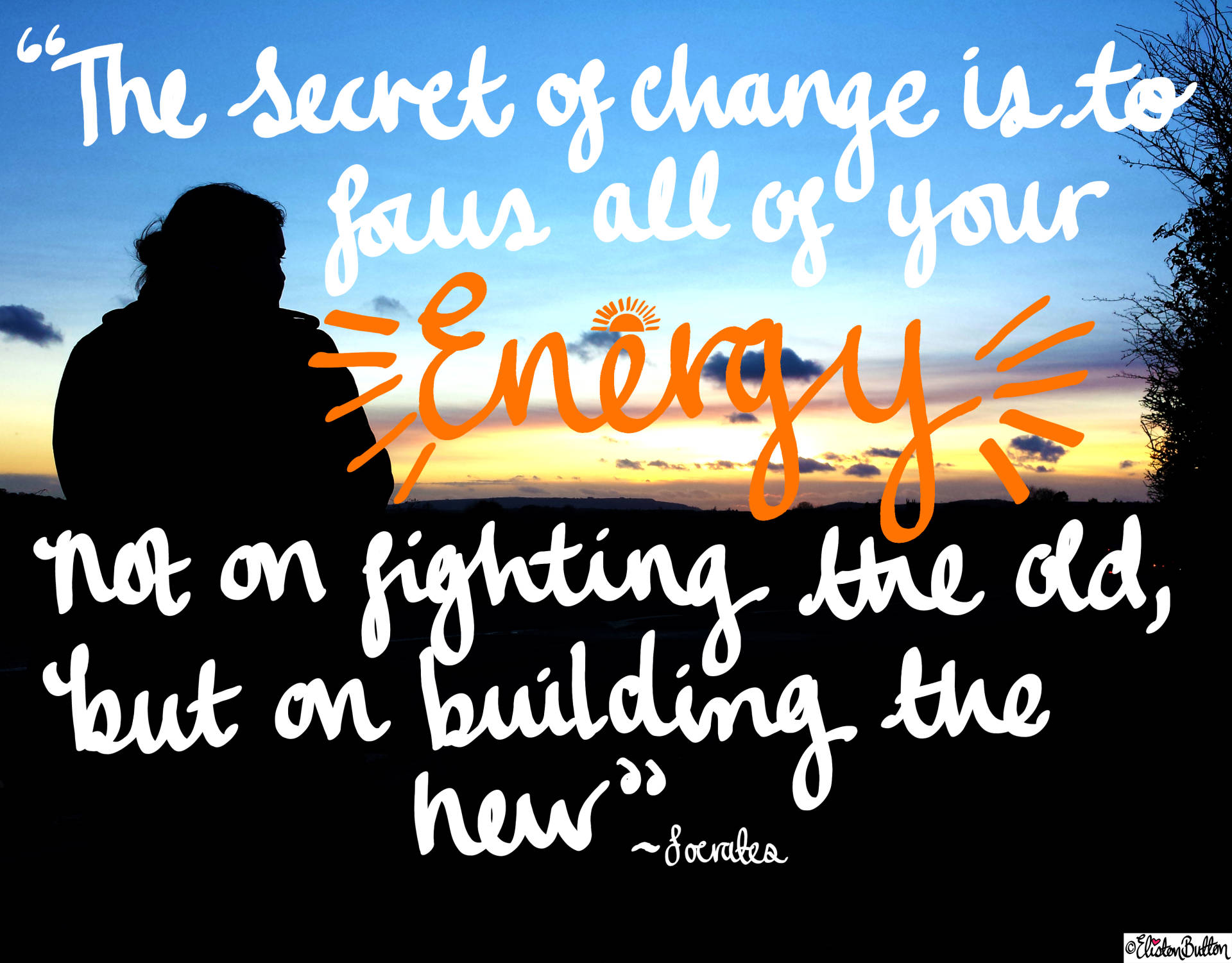 Secret of Change - Socrates Hand Lettered Quote and Sunset Photograph - Eliston Button Website Re-Design at www.elistonbutton.com - Eliston Button - That Crafty Kid – Art, Design, Craft & Adventure.