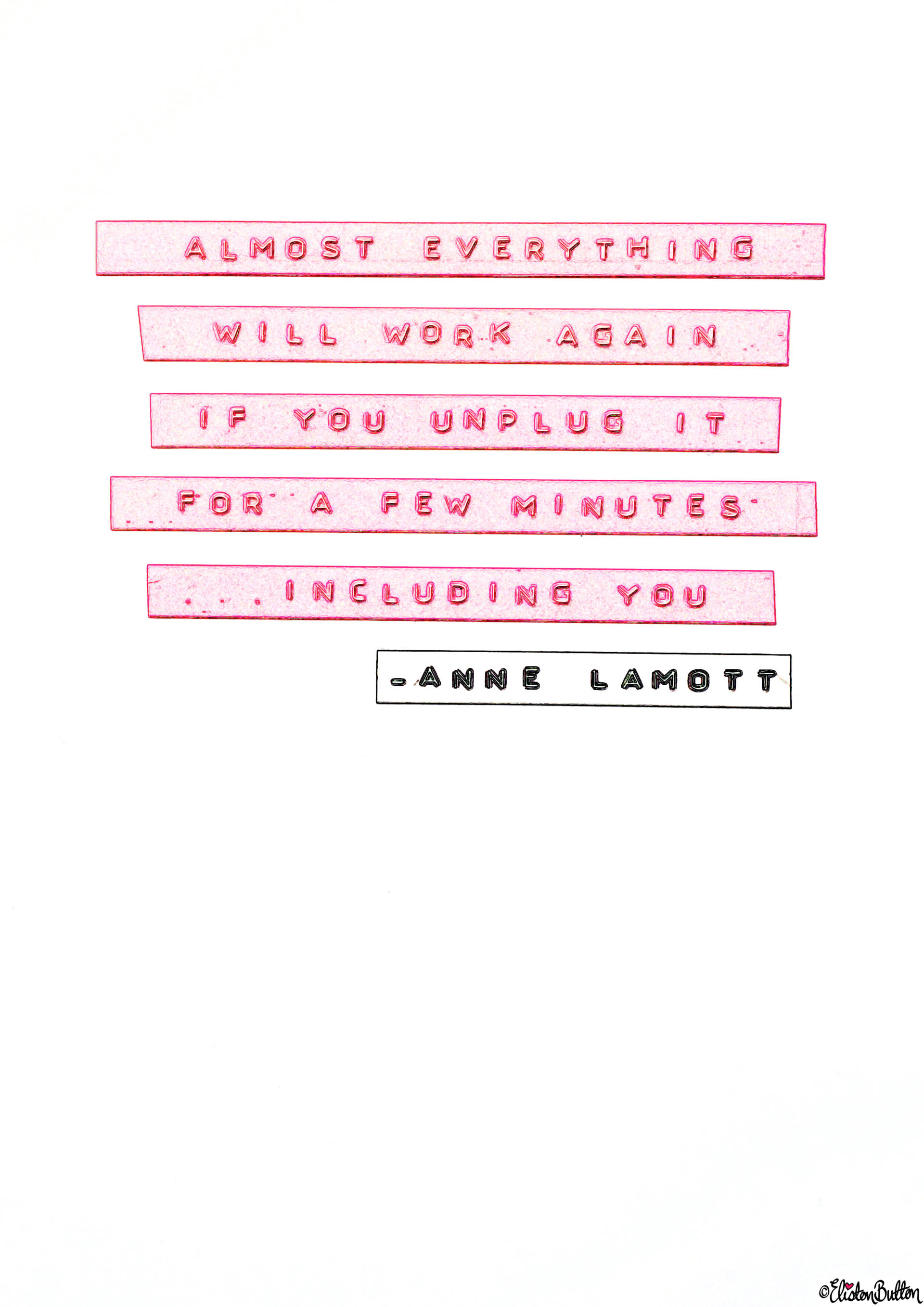 Unplug For a Few Minutes - Anne Lamott Quote - Spring Break Unplugged (Plus a Special Treat!) at www.elistonbutton.com - Eliston Button - That Crafty Kid – Art, Design, Craft & Adventure.