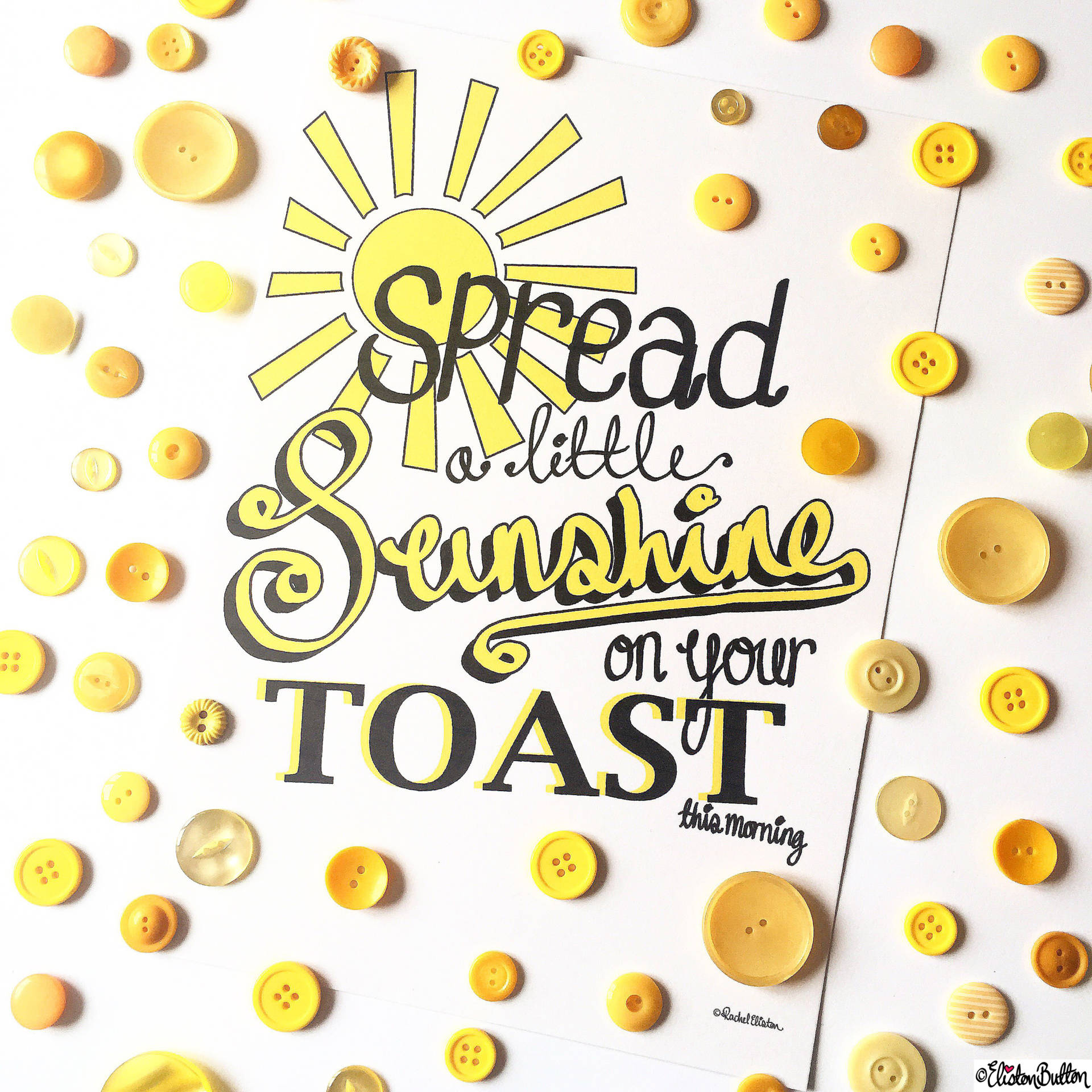 Day 01 - Yellow - Spread a Little Sunshine Illustrated Hand Lettered Print by Eliston Button, Yellow Buttons - Photo-a-Day – April 2016 at www.elistonbutton.com - Eliston Button - That Crafty Kid – Art, Design, Craft & Adventure.