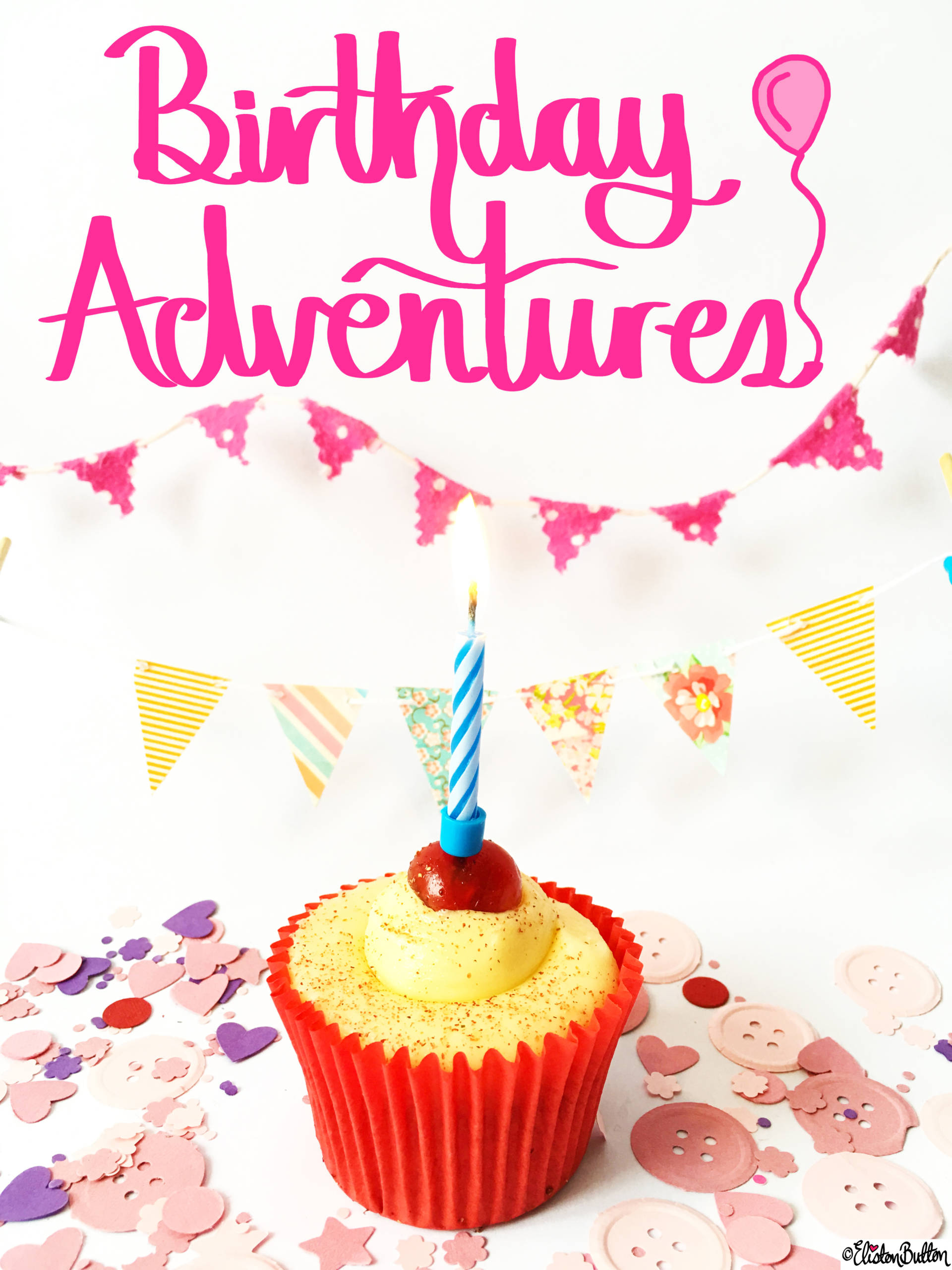 Birthday Adventures by Eliston Button - Birthday Adventures at www.elistonbutton.com - Eliston Button - That Crafty Kid – Art, Design, Craft & Adventure.