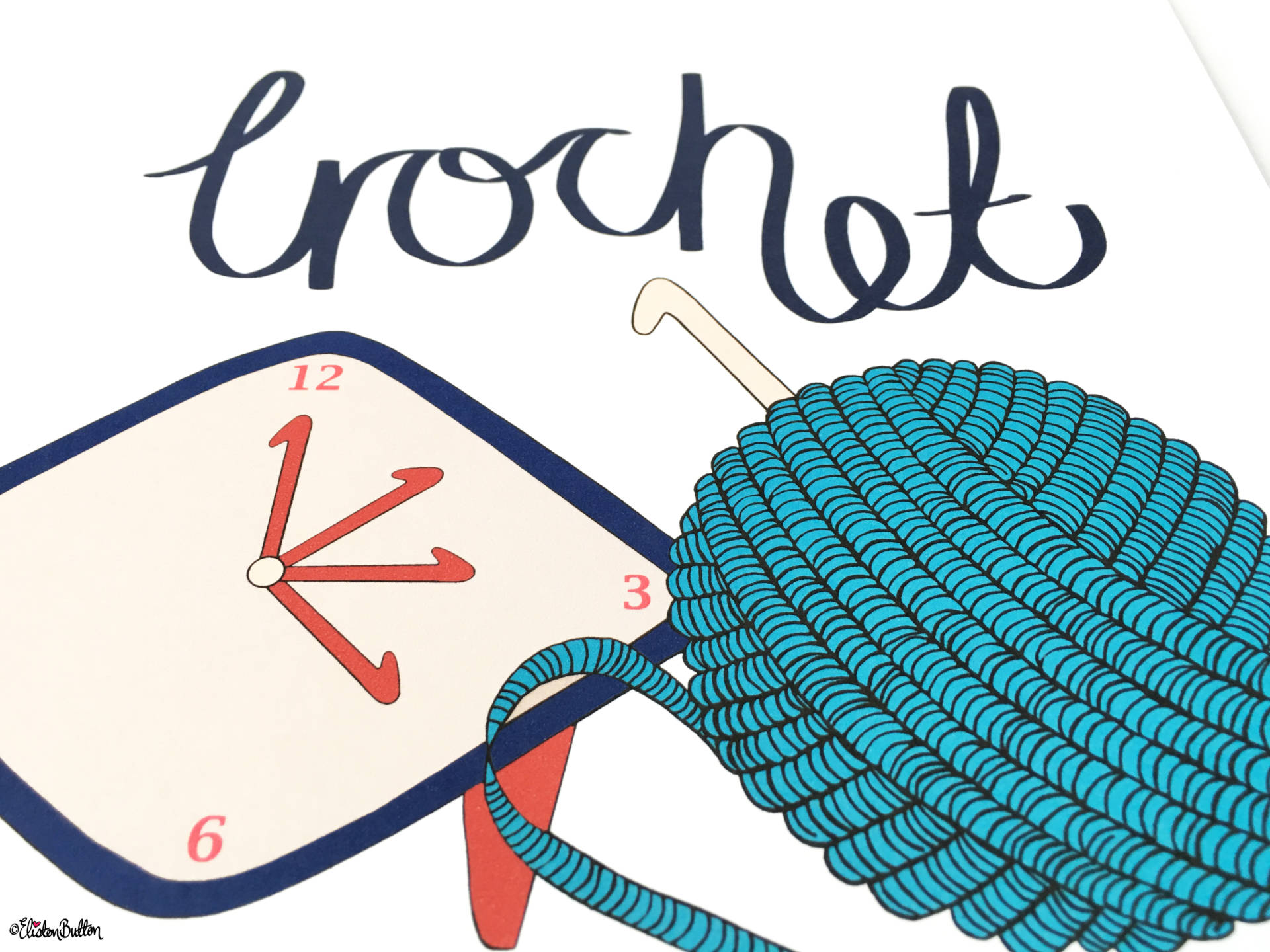 Crochet the Day Away Wall Art Print by Eliston Button Clock and Ball of Yarn Illustration - Create 30 – No. 3 & 4 – Crochet Illustrated Quote Prints at www.elistonbutton.com - Eliston Button - That Crafty Kid – Art, Design, Craft & Adventure.