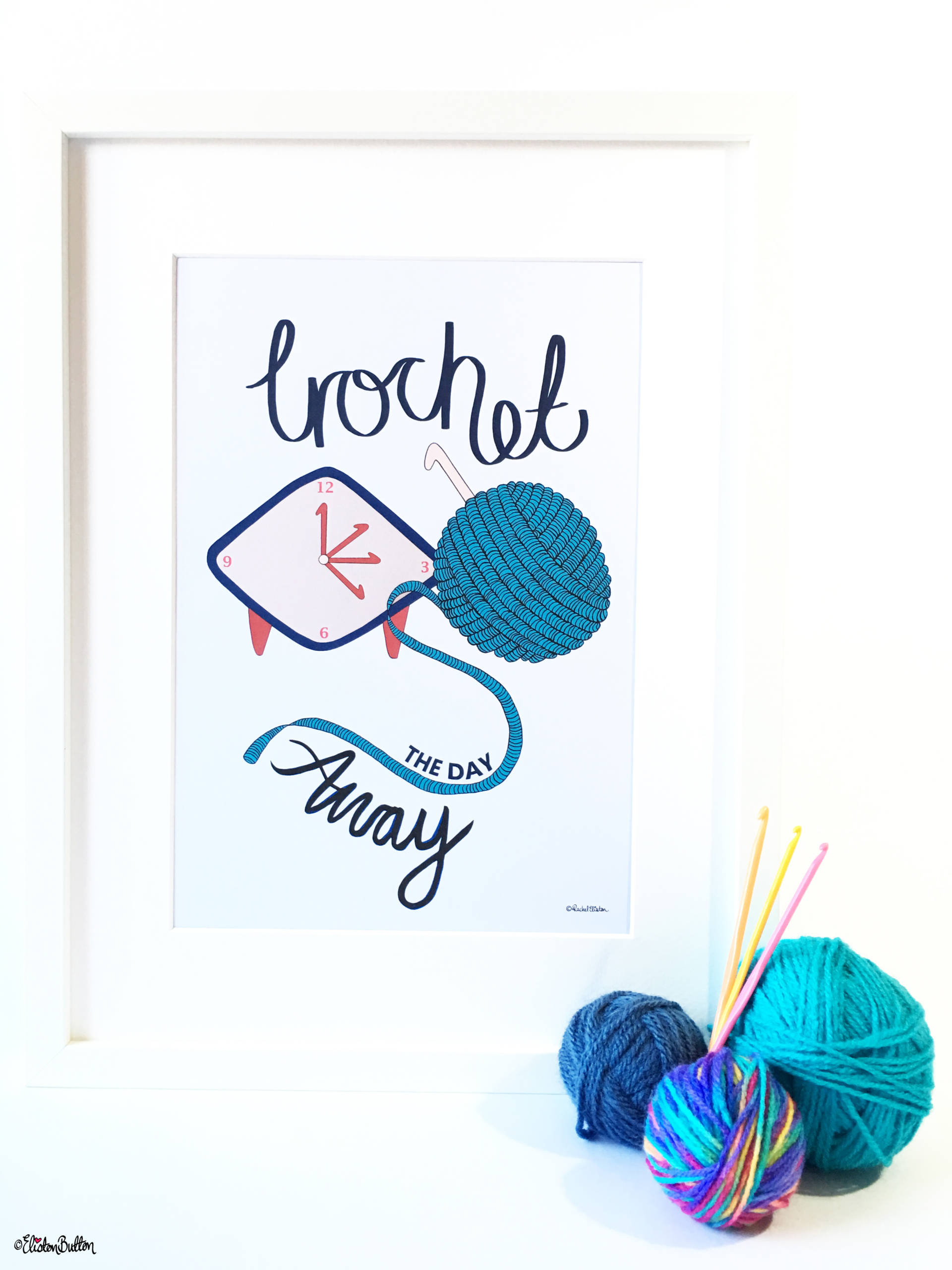 Crochet the Day Away Wall Art Print by Eliston Button with Yarn and Crochet Hooks - Create 30 – No. 3 & 4 – Crochet Illustrated Quote Prints at www.elistonbutton.com - Eliston Button - That Crafty Kid – Art, Design, Craft & Adventure.