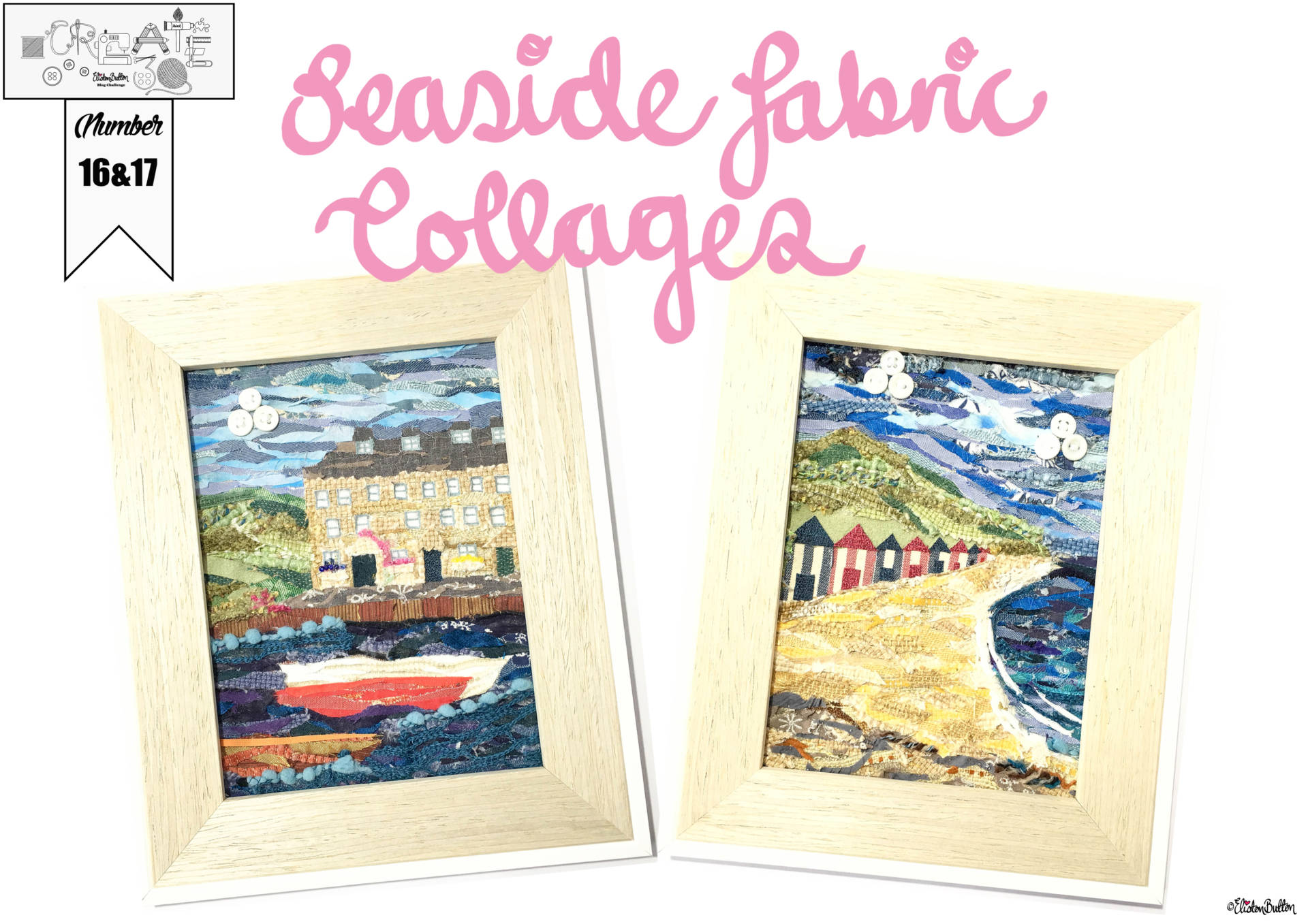 Create 30 - No 16 & 17 - Original Seaside Fabric Collages by Eliston Button on Etsy Title Banner- Create 30 – No. 16 & 17 – Seaside Fabric Collages at www.elistonbutton.com - Eliston Button - That Crafty Kid – Art, Design, Craft & Adventure.