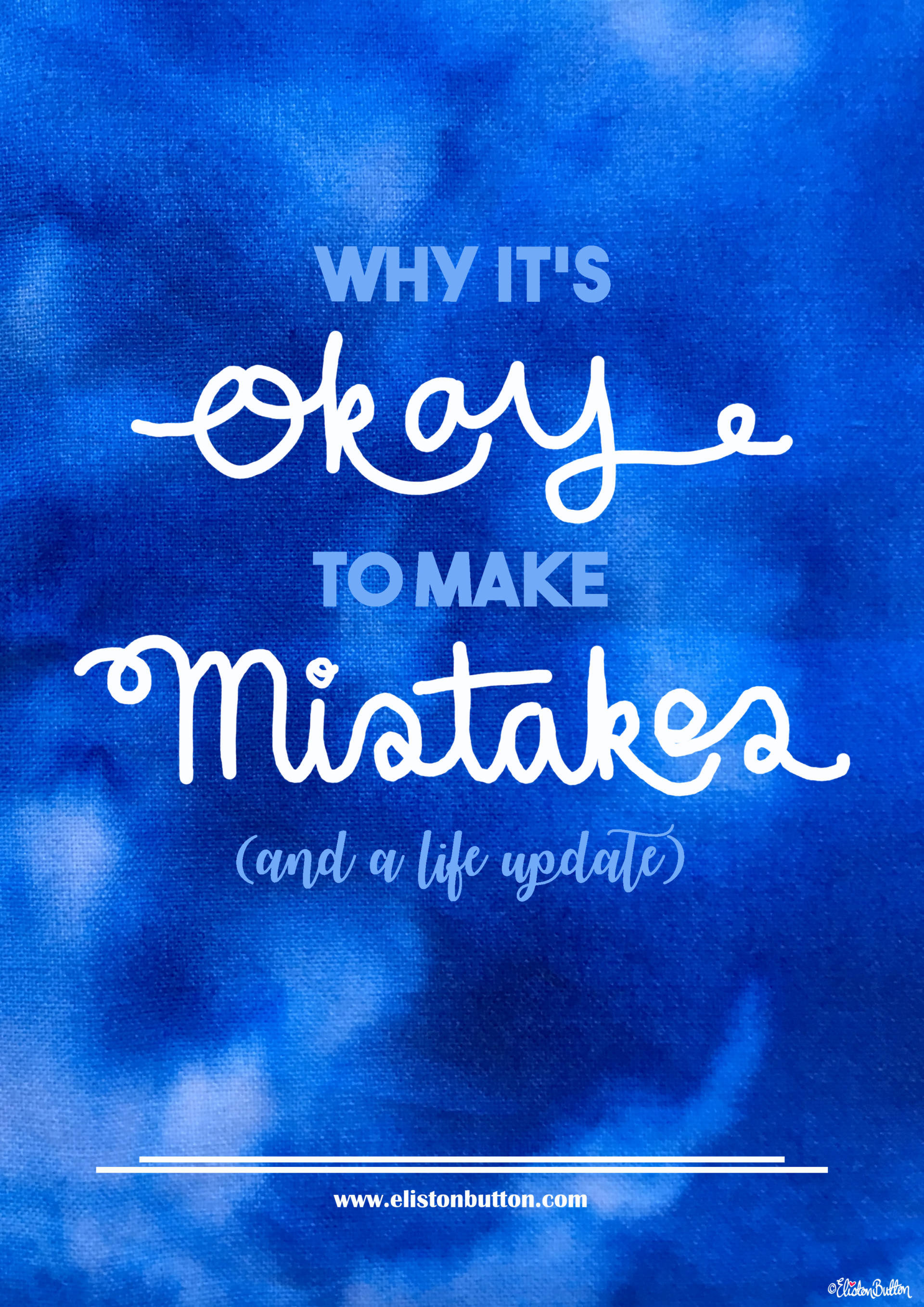 Why It's Okay To Make Mistakes (and a Life Update) Title Banner - Why It's Okay To Make Mistakes (and a Life Update) at www.elistonbutton.com - Eliston Button - That Crafty Kid – Art, Design, Craft & Adventure.