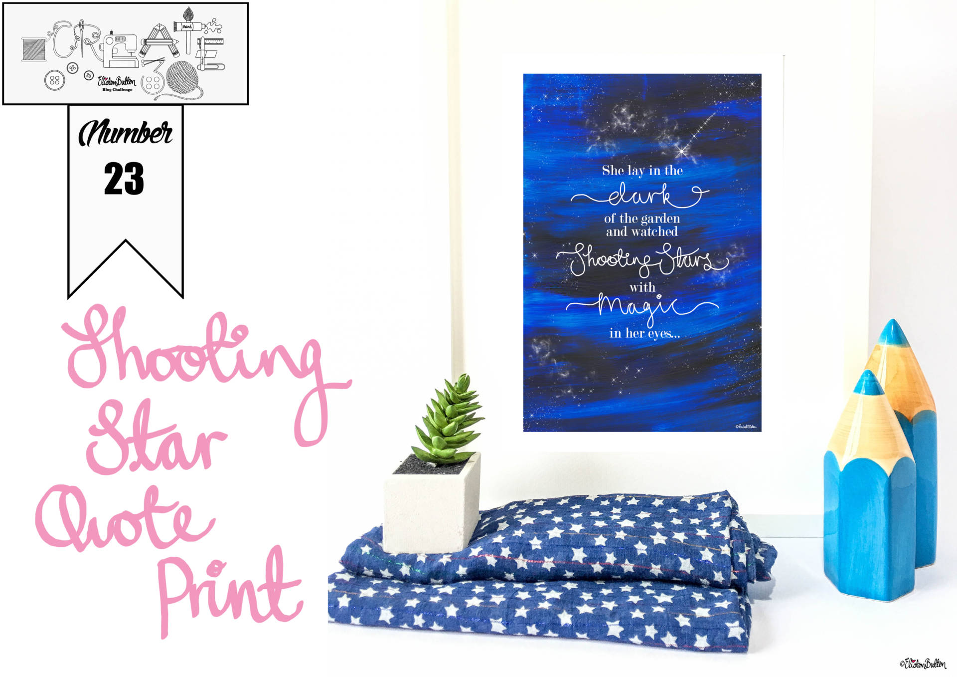 Create 30 - No. 23 - Shooting Star Quote Print by Eliston Button - Create 30 - No. 23 - Shooting Star Quote Print at www.elistonbutton.com - Eliston Button - That Crafty Kid – Art, Design, Craft & Adventure.
