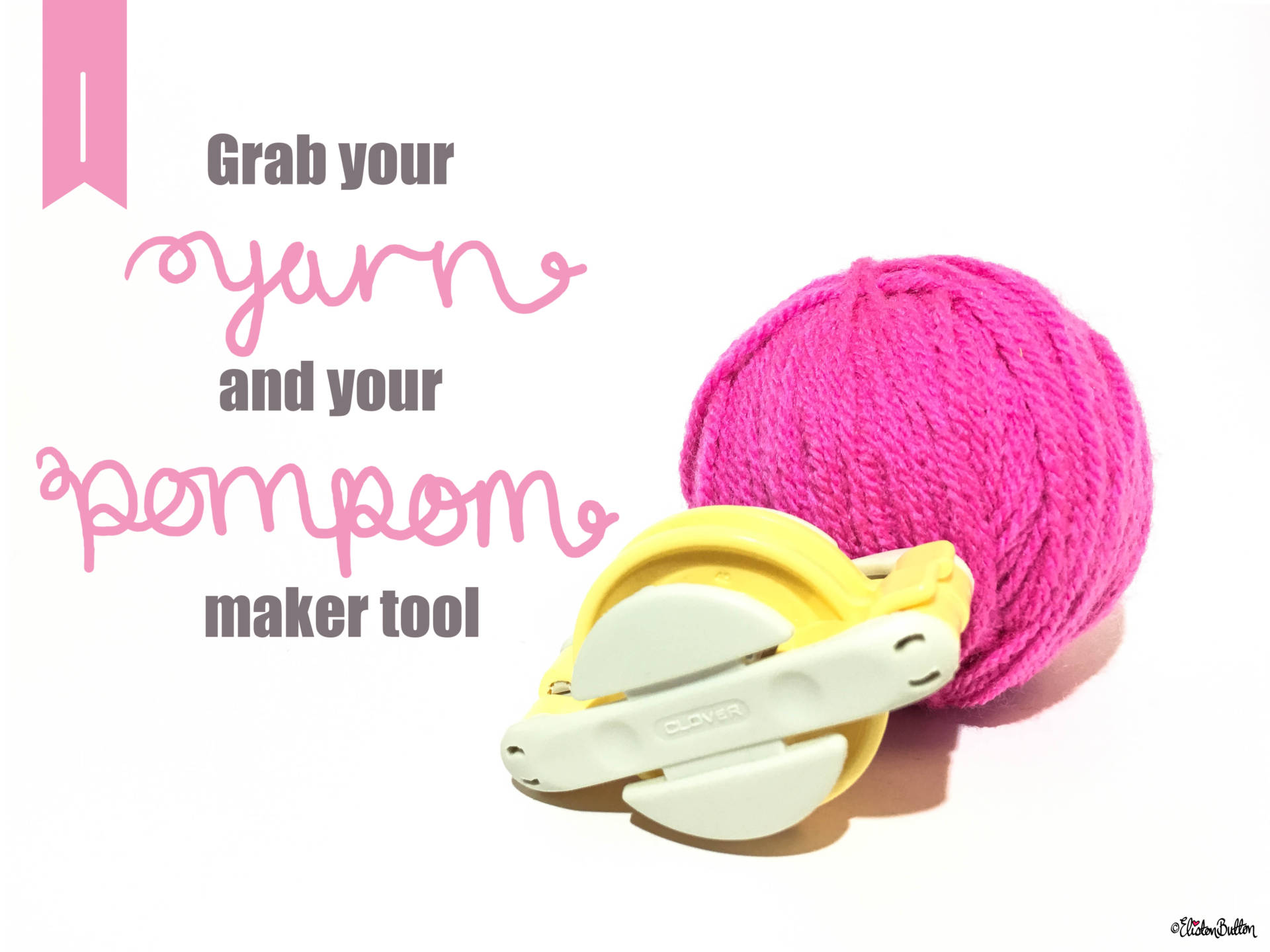 1. Grab your Yarn and your Clover Pom Pom Maker Tool - Tutorial Tuesday - Clover Pom Pom Maker at www.elistonbutton.com - Eliston Button - That Crafty Kid – Art, Design, Craft & Adventure.