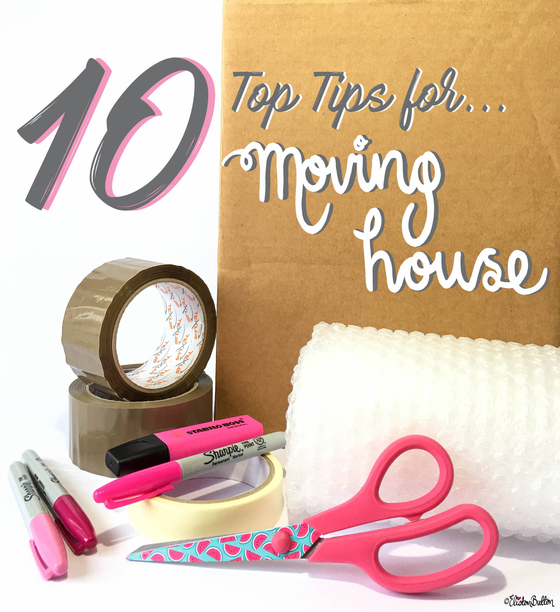 10 Top Tips for...Moving House at www.elistonbutton.com - Eliston Button - That Crafty Kid – Art, Design, Craft & Adventure.
