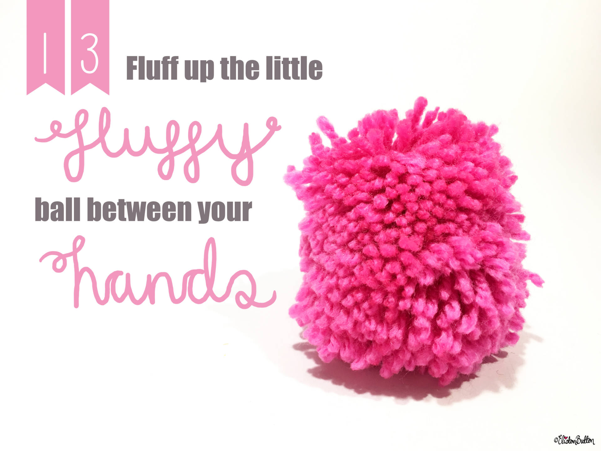 13. Fluff Up the Little Fluffy Ball Between your Hands... - Tutorial Tuesday - Clover Pom Pom Maker at www.elistonbutton.com - Eliston Button - That Crafty Kid – Art, Design, Craft & Adventure.