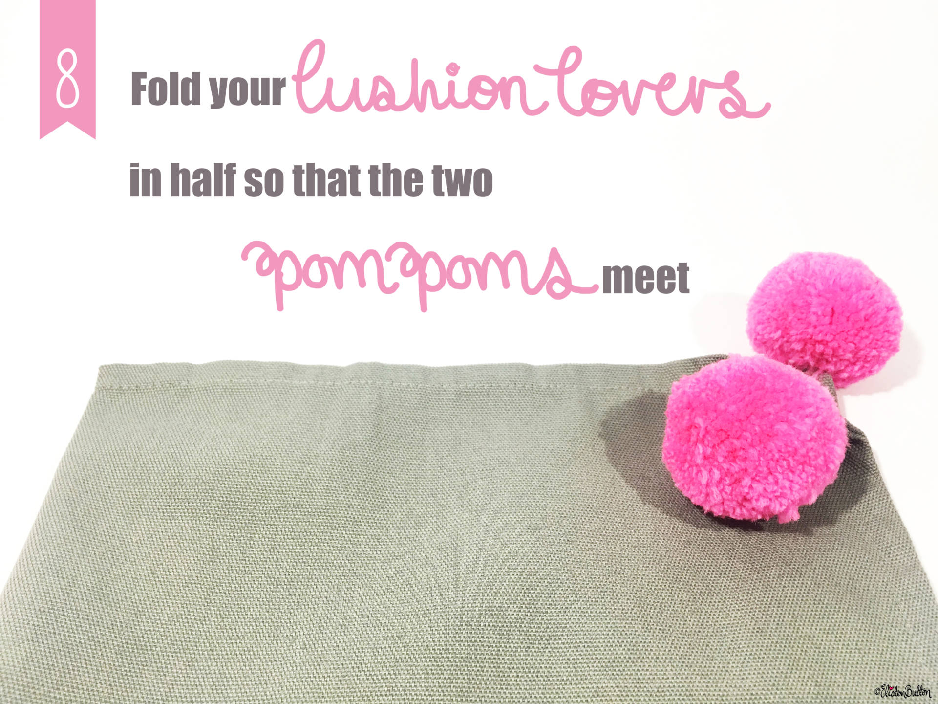 14. Fold your Cushion Cover in Half so that Two Pom Poms Meet - Tutorial Tuesday – Pom Pom Cushion Cover at www.elistonbutton.com - Eliston Button - That Crafty Kid – Art, Design, Craft & Adventure.