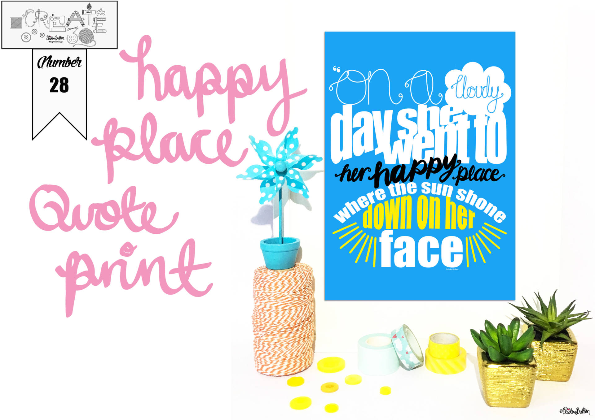 Create 30 – No. 28 – Happy Place Quote Print at www.elistonbutton.com - Eliston Button - That Crafty Kid – Art, Design, Craft & Adventure.