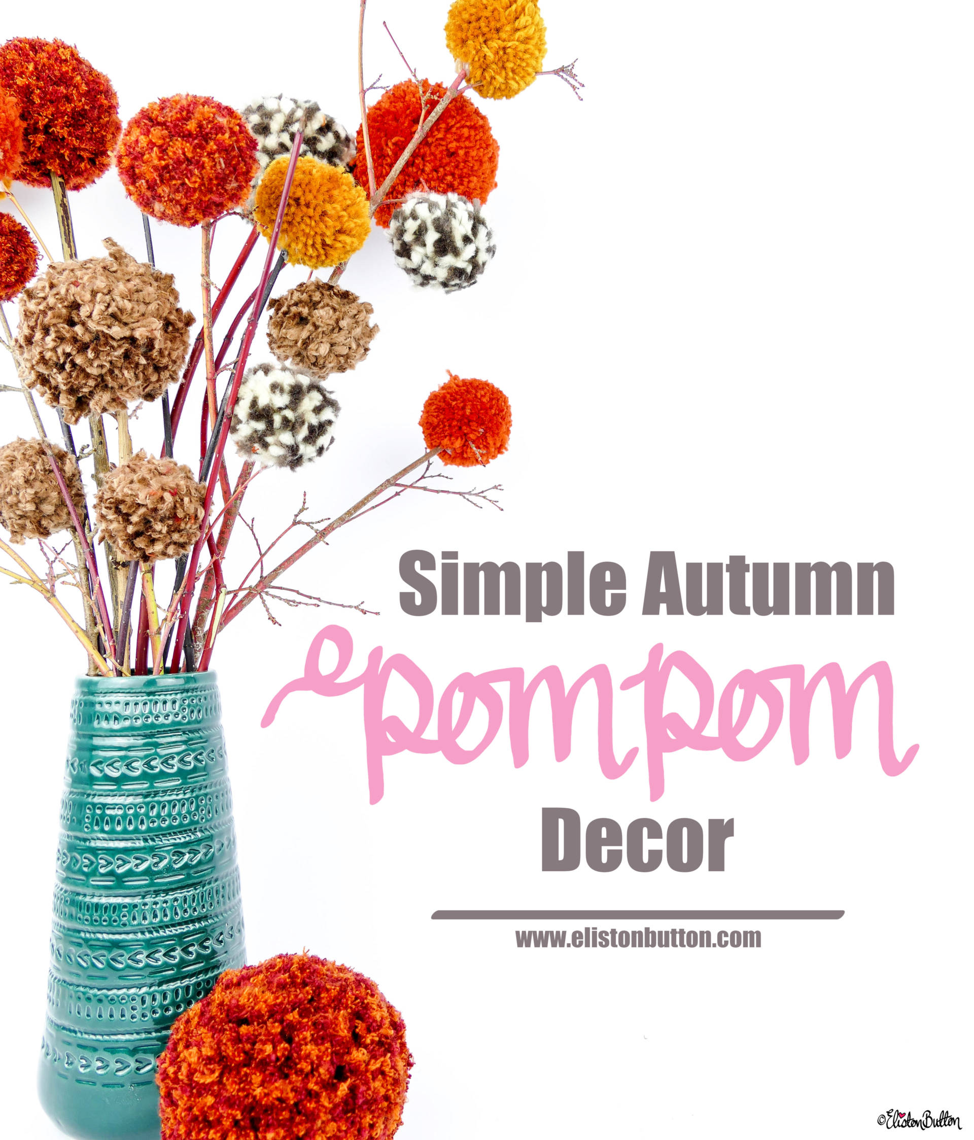 Simple Autumn Pom Pom Decor D.I.Y. Tutorial by Eliston Button - Tutorial Tuesday - Simple Autumn Pom Pom Decor at www.elistonbutton.com - Eliston Button - That Crafty Kid – Art, Design, Craft & Adventure.