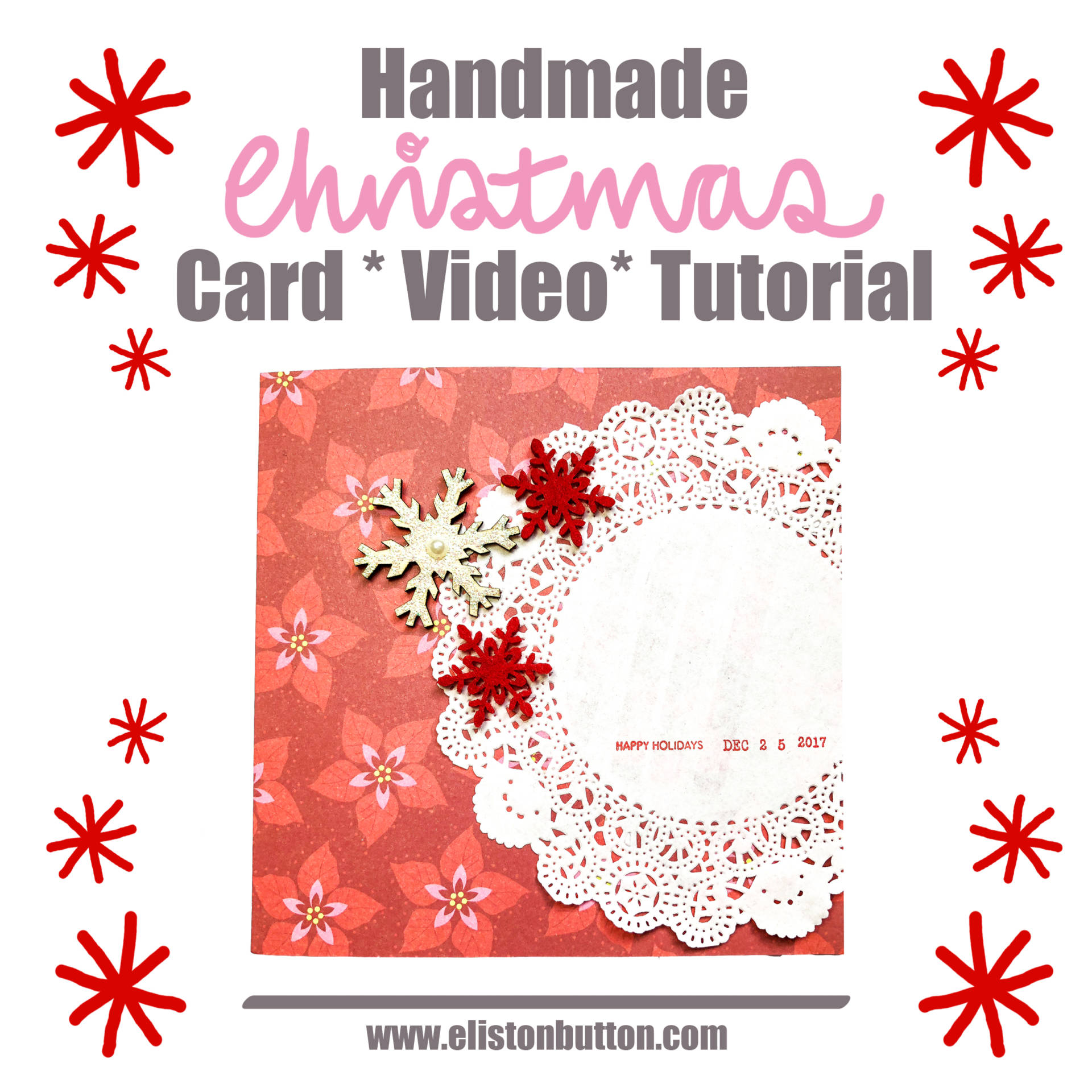 Handmade Christmas Card Video Tutorial by Eliston Button - For the Love of…Christmas at www.elistonbutton.com - Eliston Button - That Crafty Kid – Art, Design, Craft & Adventure.