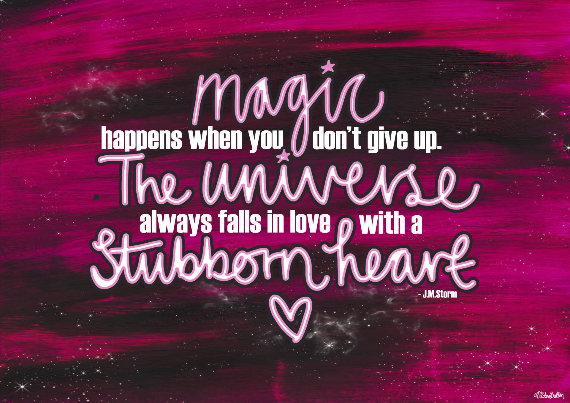 Magic Happens When You Don't Give Up - JM Storm Quote by Eliston Button - Eliston Button is Four! at www.elistonbutton.com - Eliston Button - That Crafty Kid – Art, Design, Craft & Adventure.
