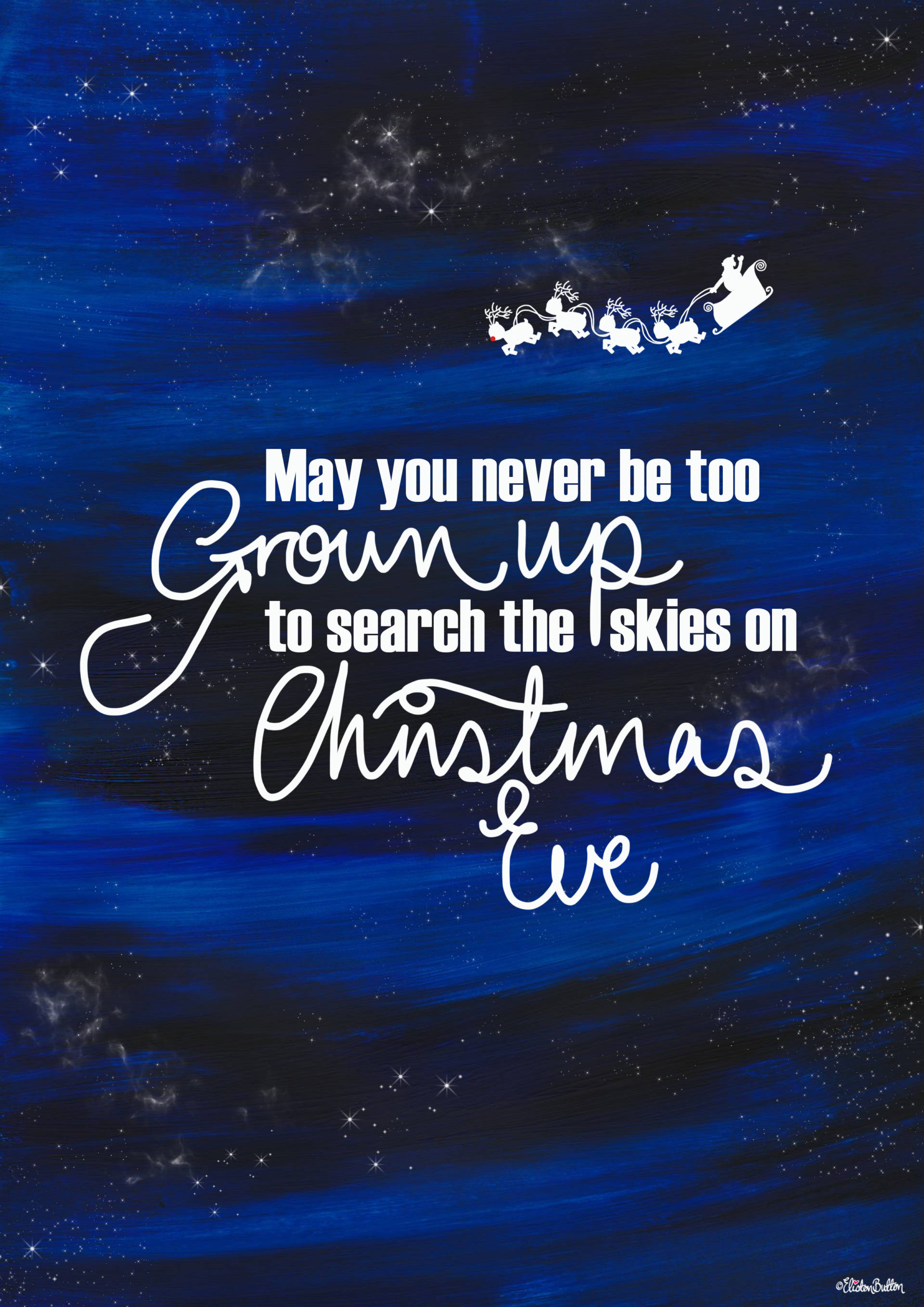 May you Never be Too Old to Search the Skies on Christmas Eve Quote by Eliston Button - Merry Christmas, Happy Holidays and a Magical New Year! at www.elistonbutton.com - Eliston Button - That Crafty Kid – Art, Design, Craft & Adventure.