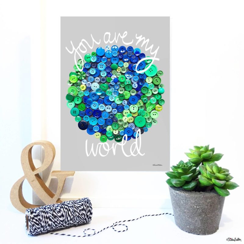 White Hand Lettered, Grey Background You Are My World Button Art Earth Print by Eliston Button - Eliston Button is Four! at www.elistonbutton.com - Eliston Button - That Crafty Kid – Art, Design, Craft & Adventure.