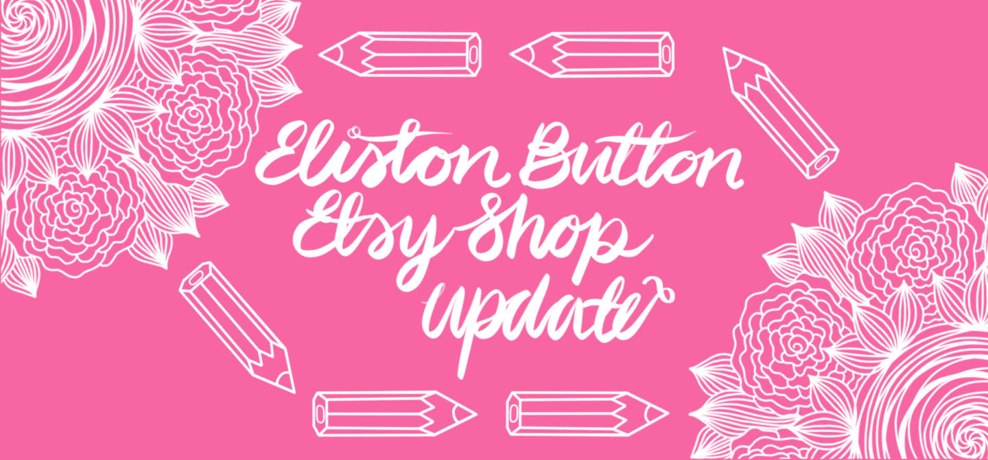 Eliston Button Etsy Shop Update Banner - at www.elistonbutton.com - Eliston Button - A Treasure Trove of Creativity, Colour and Adventure.