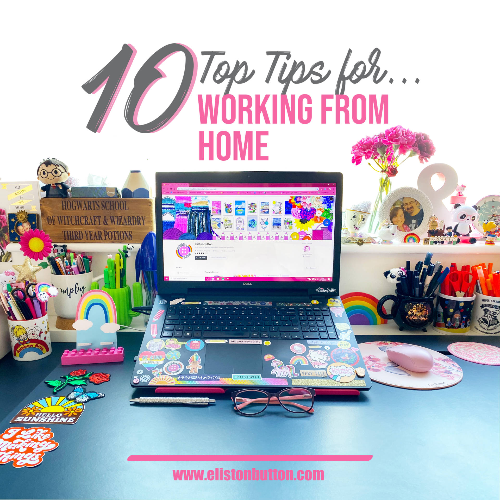 Ten Top Tips for…Working from Home at www.elistonbutton.com - Eliston Button - A Treasure Trove of Creativity, Colour and Adventure.